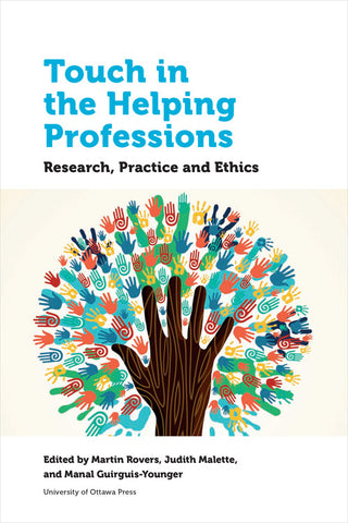 Touch in the Helping Professions: Research, Practice and Ethics