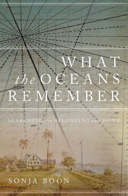 What the Oceans Remember: Searching for Belonging and Home
