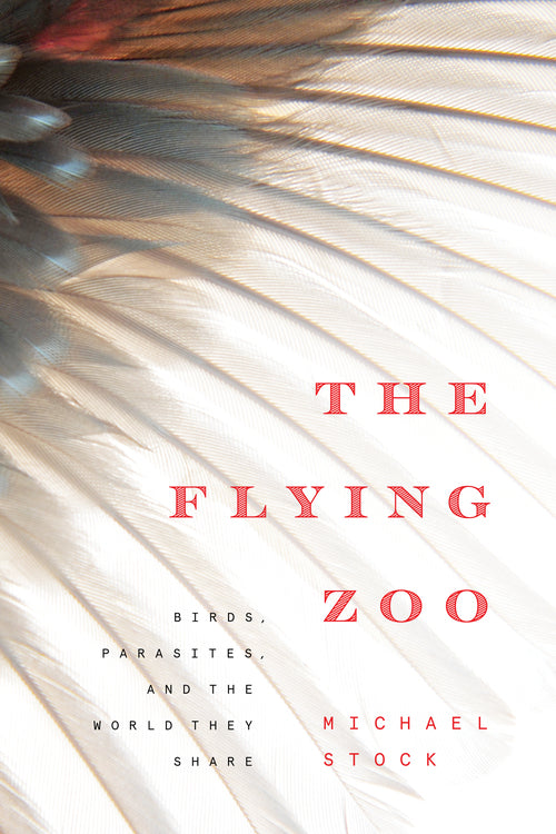 The Flying Zoo: Birds, Parasites, and the World They Share