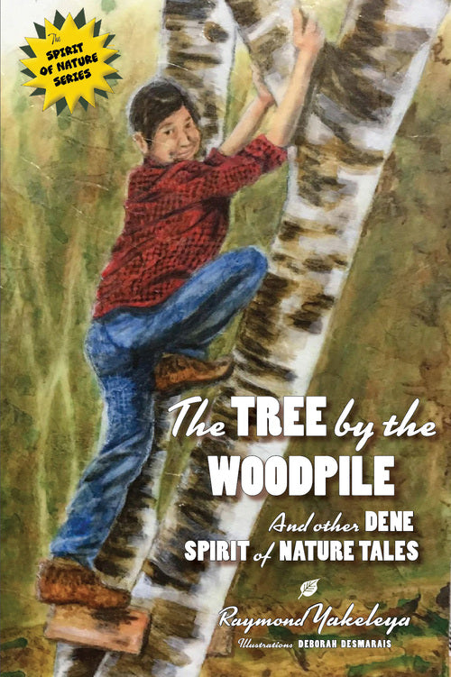 The Tree by the Woodpile and other Dene Spirit of Nature Tales