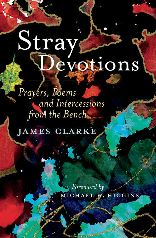 Stray Devotions: Prayers, Poetry and Intercessions from the Bench