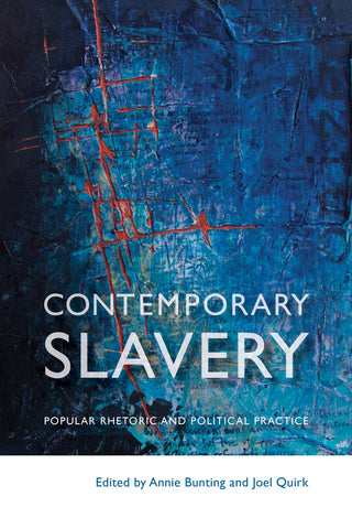 Contemporary Slavery: Popular Rhetoric and Political Practice