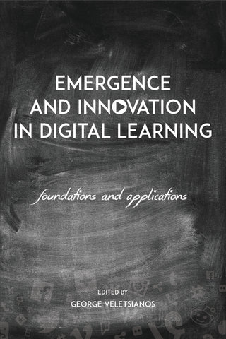 Emergence and Innovation in Digital Learning: Foundations and Applications