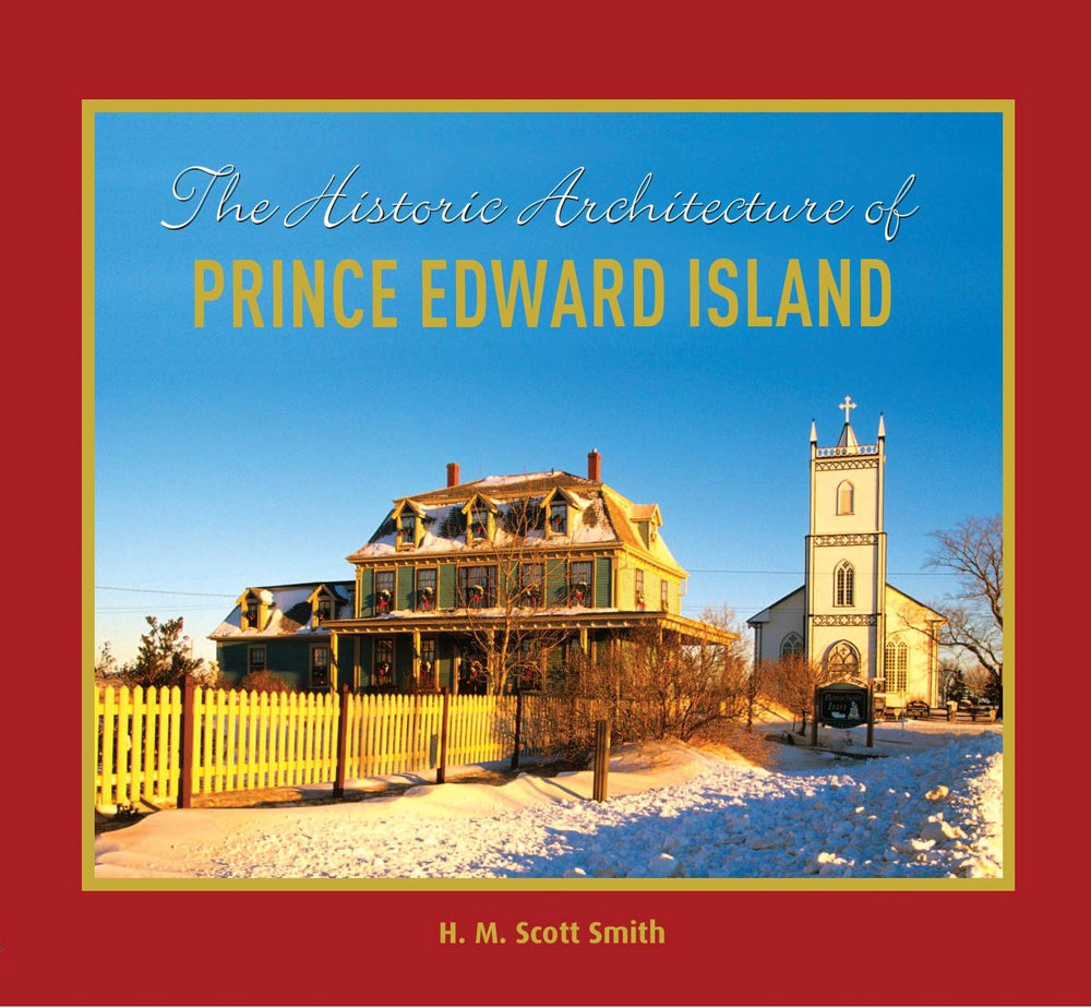 The Historic Architecture of Prince Edward Island