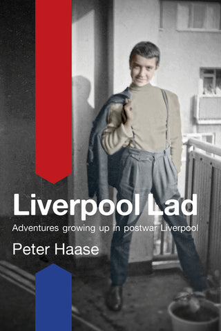 Liverpool Lad: Adventures Growing Up in Postwar Liverpool