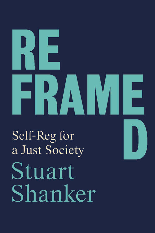 Reframed: Self-Reg© for a Just Society