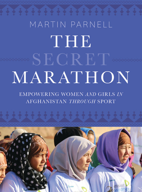 The Secret Marathon: Empowering Women and Girls in Afghanistan through Sport