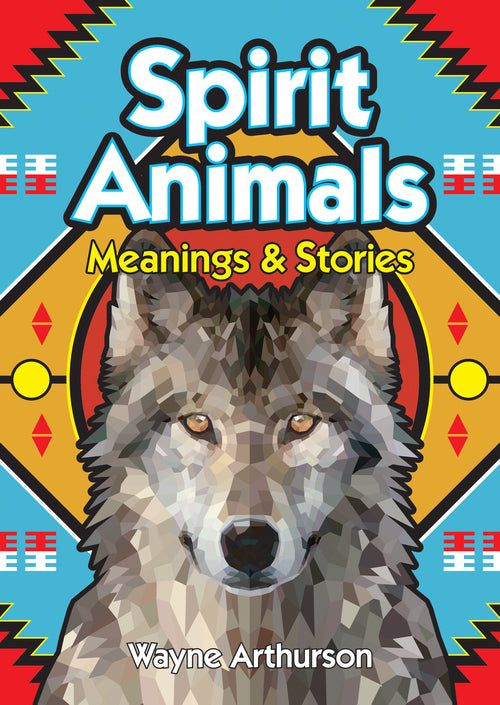 Spirit Animals: Meanings and Stories