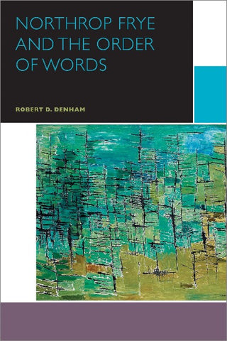 Northrop Frye and Others: Volume II, The Order of Words