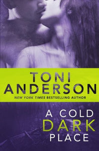 A Cold Dark Place (Cold Justice) (Volume 1)