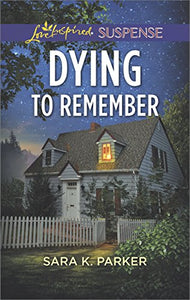 Dying to Remember (Love Inspired Suspense)