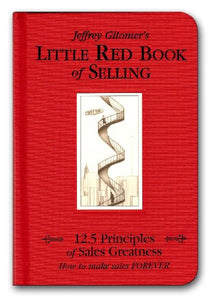 Little Red Book of Selling: 12.5 Principles of Sales Greatness