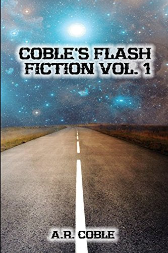 Coble's Flash Fiction: Vol I