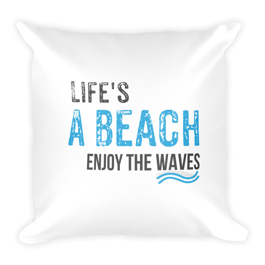 Life's A Beach Square Pillow - Matlock Trading Company