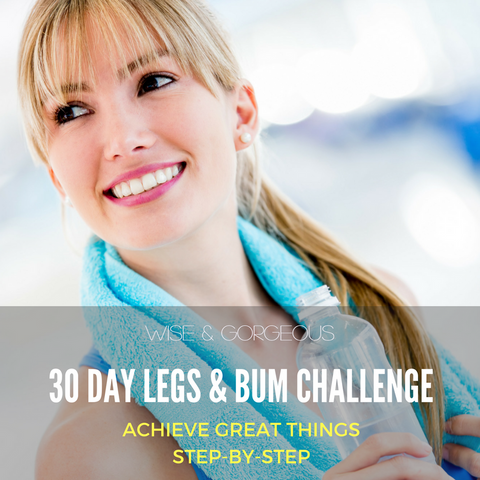 30 Day Wise & Gorgeous Legs and Bum Challenge