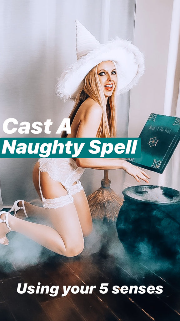 Cast a sex spell witch using five senses Naughty Girl Sienna Sinclaire
