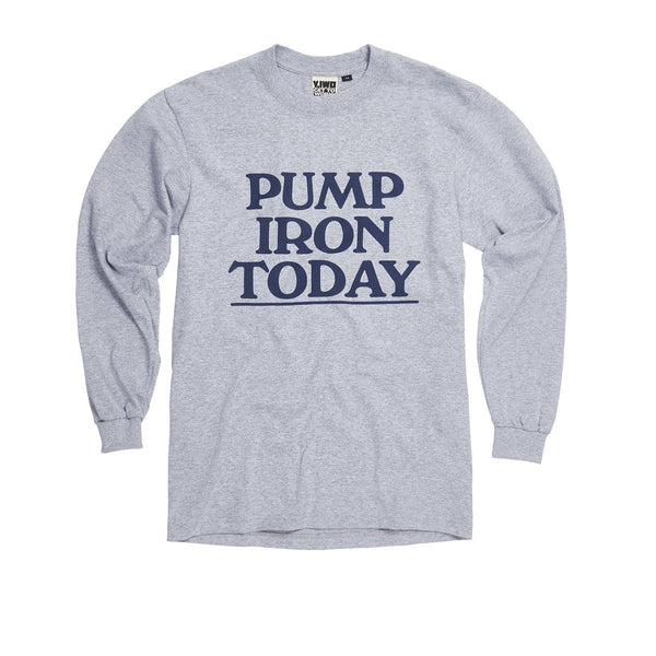 "**NEW Lessons: ""Pump Iron Today"" Long Sleeve"