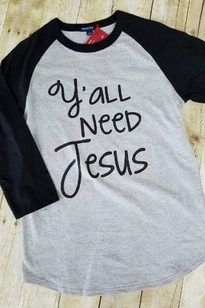 White Y'all Need Jesus Baseball Tee