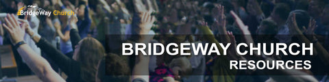 BRIDGEWAY CHURCH RESOURCES