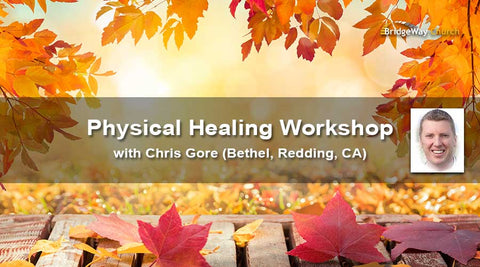 Healing Workshop with Chris Gore - Video and Audio