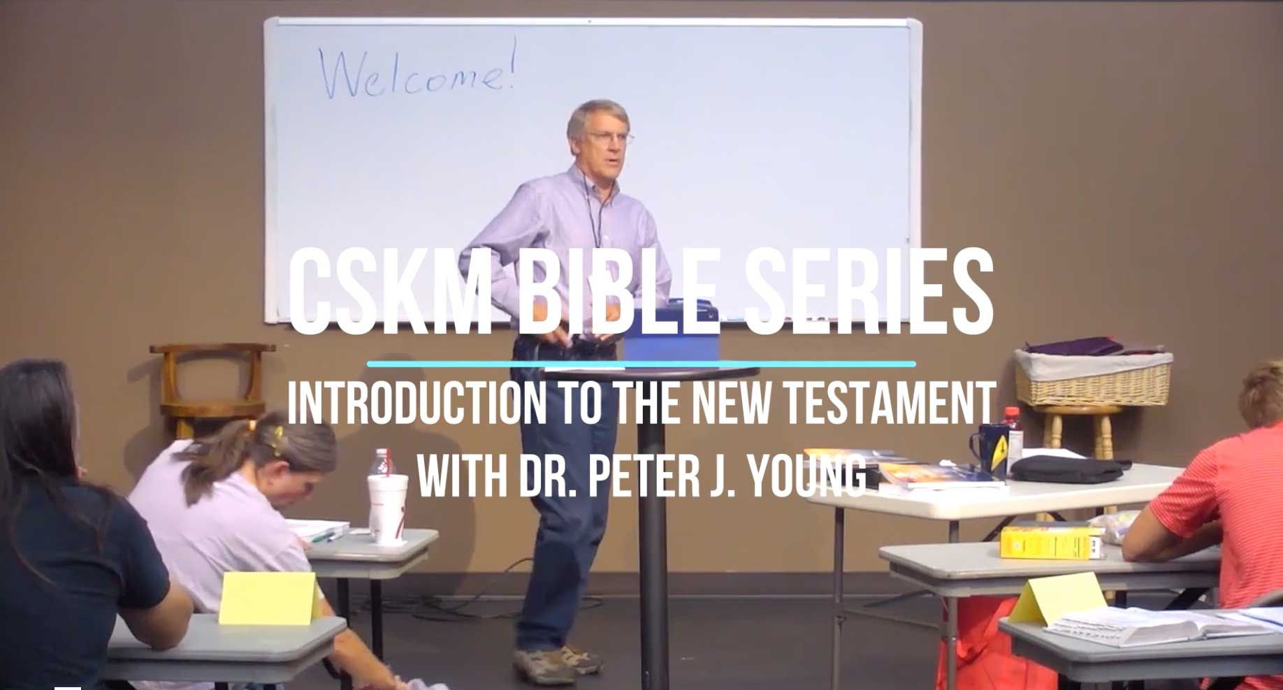 CSKM Bible Series Sample - Introduction to the New Testament with Peter J. Young
