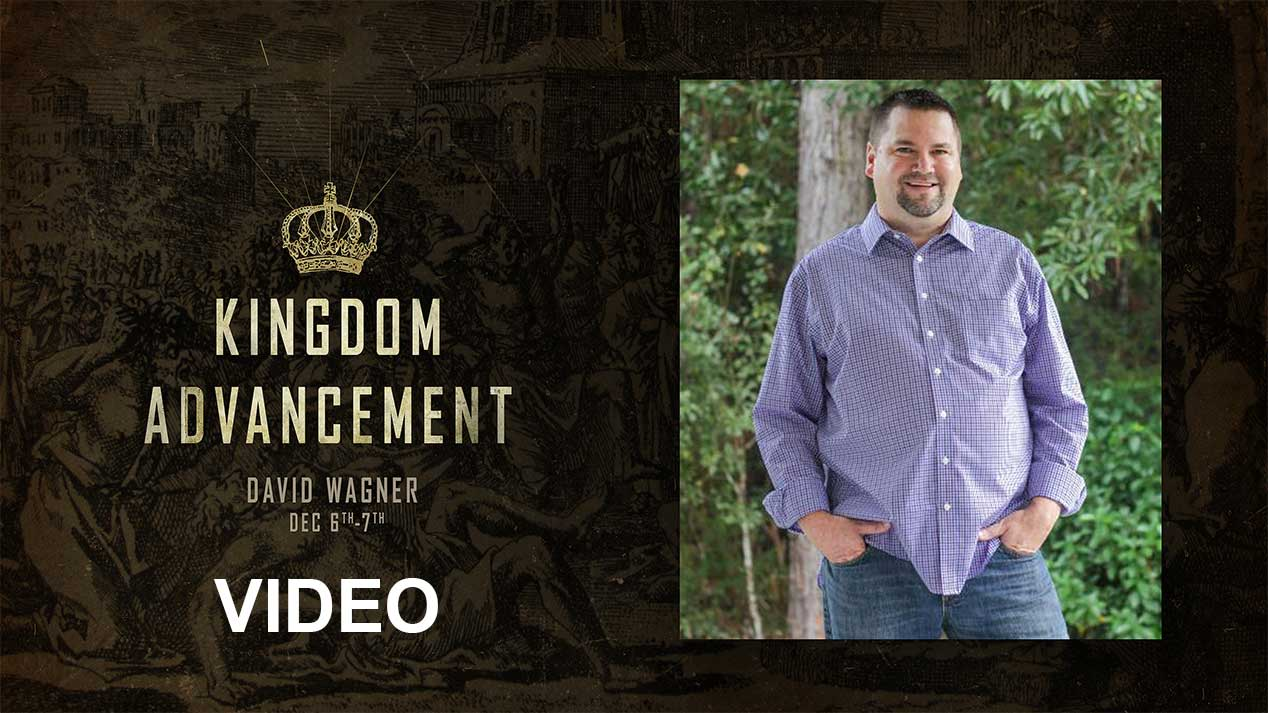 A Kingdom Advancement Conference Dec 6-7, 2019 VIDEO