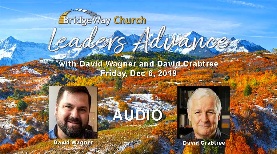 A Kingdom Advancement - Leaders Advance Dec 6, 2019 - AUDIO