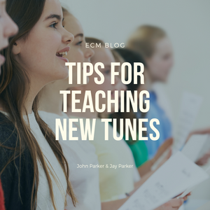 Tips For Teaching New Tunes