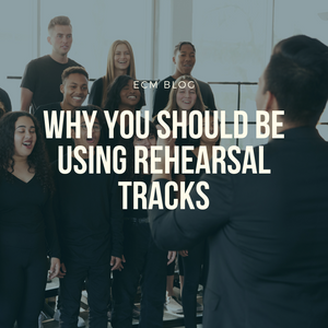 Why You Should Be Using Rehearsal Tracks