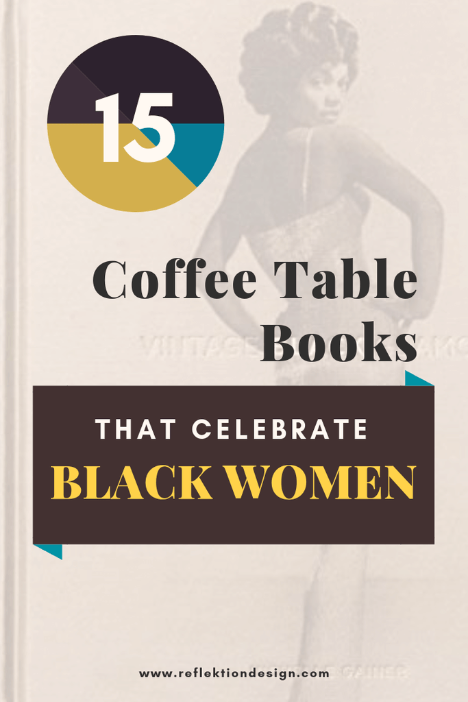 Picture of: 15 Coffee Table Books That Celebrate Black Women Reflektion Design