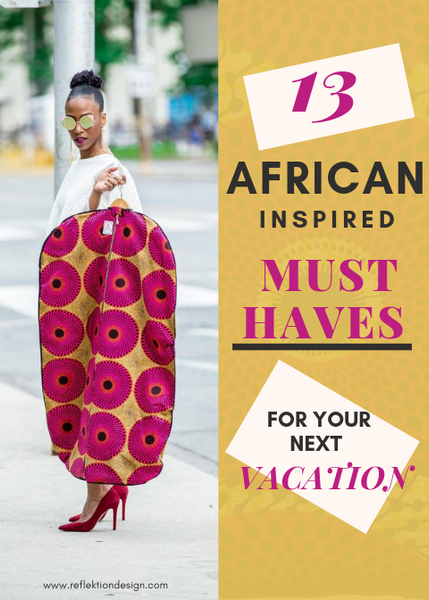 african inspired afrocentric must haves for your vacation ankara travel accessories guide