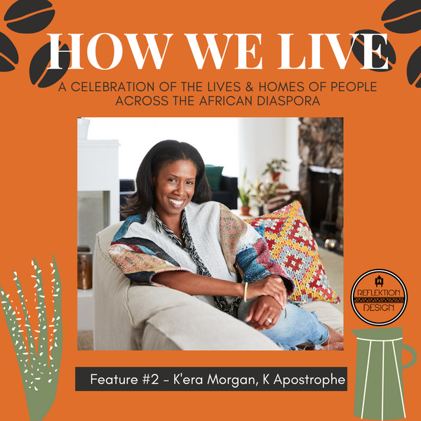 kera morgan home tour how we live reflektion design