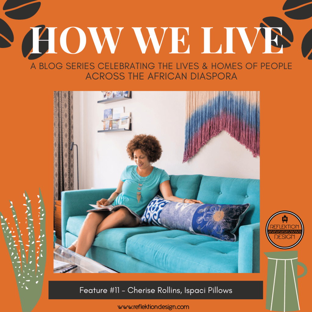 Home tour with Cherise Rollins of Ispaci Pillows decor blog