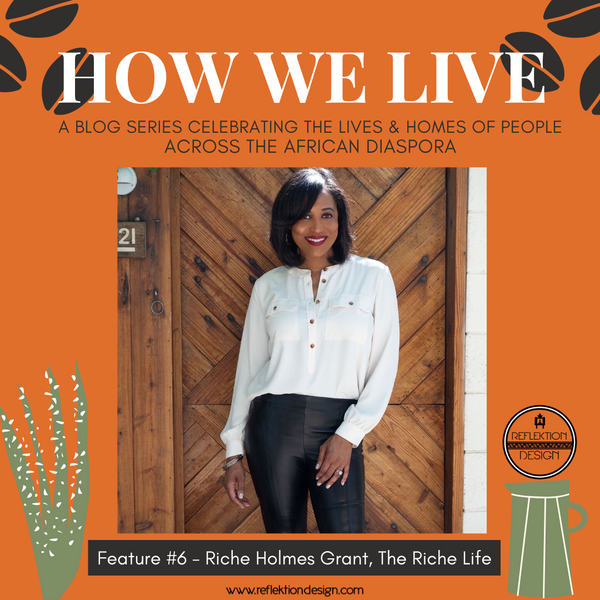 How we live decor blog feature riche holmes grant the riche life