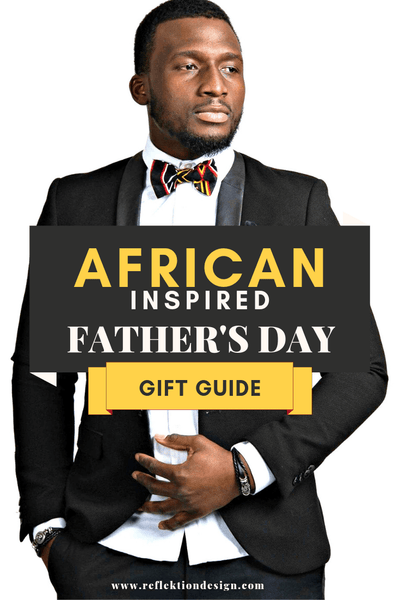 african inspired father's gift guide for him reflektion design