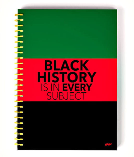 black history is in every subject spiral note book