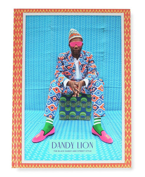 Dandy Lion: The Black Dandy and Street Style african fashion coffee table book