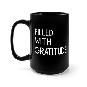 15 oz Black Filled With Gratitude Coffee Mug