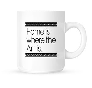 11 oz Home Is Where the Art Is Coffee