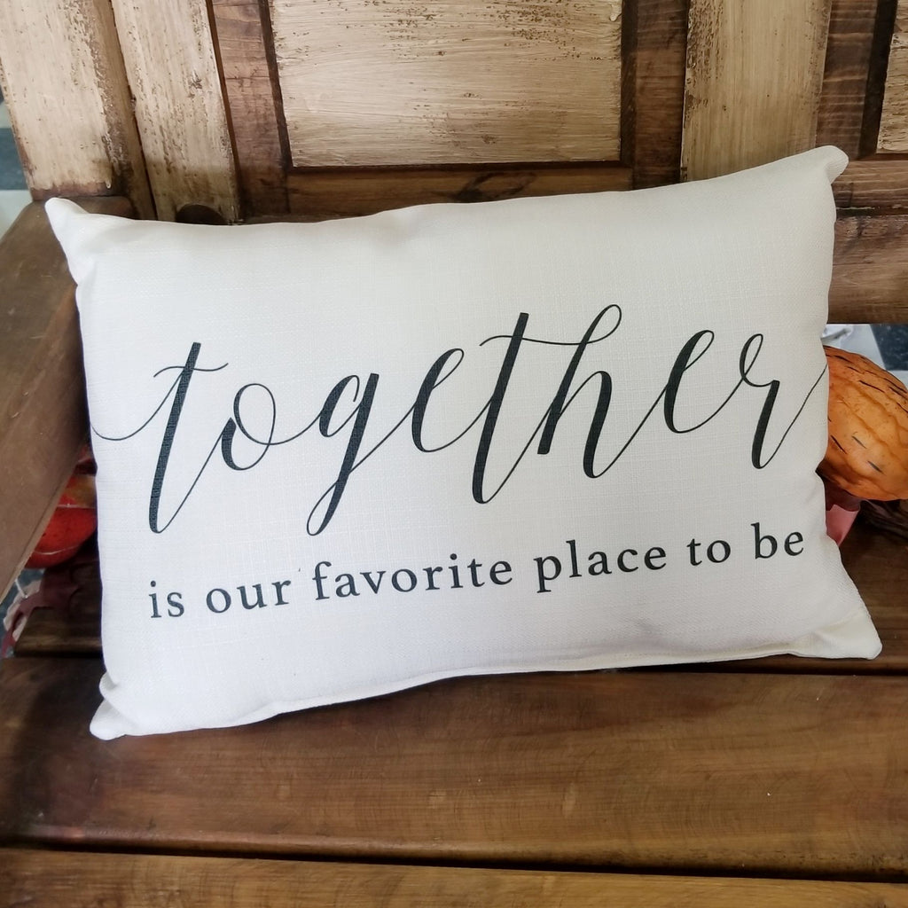 Together Is Our Favorite Place To Be Throw Pillows