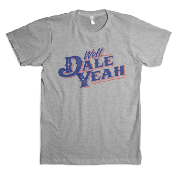 Dale Brisby Well Dale Yeah Tee Shirt | Cornell's Country Store