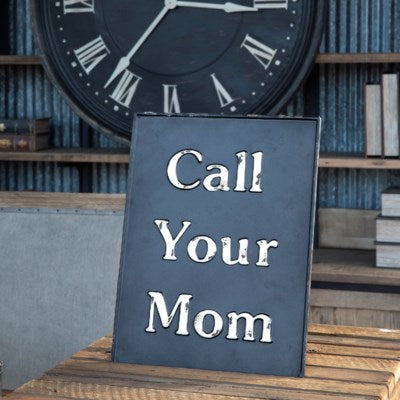 Call Your Mom Sign
