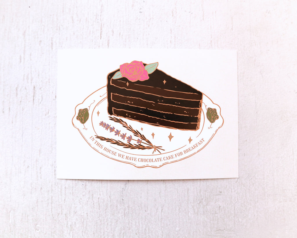 CHOCOLATE CAKE FOR BREAKFAST PRINT