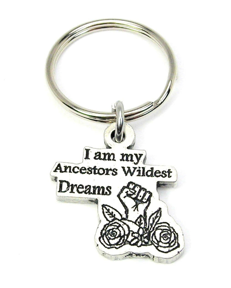 Chubby Chico Charms - I am my ancestors wildest dreams Key Chain