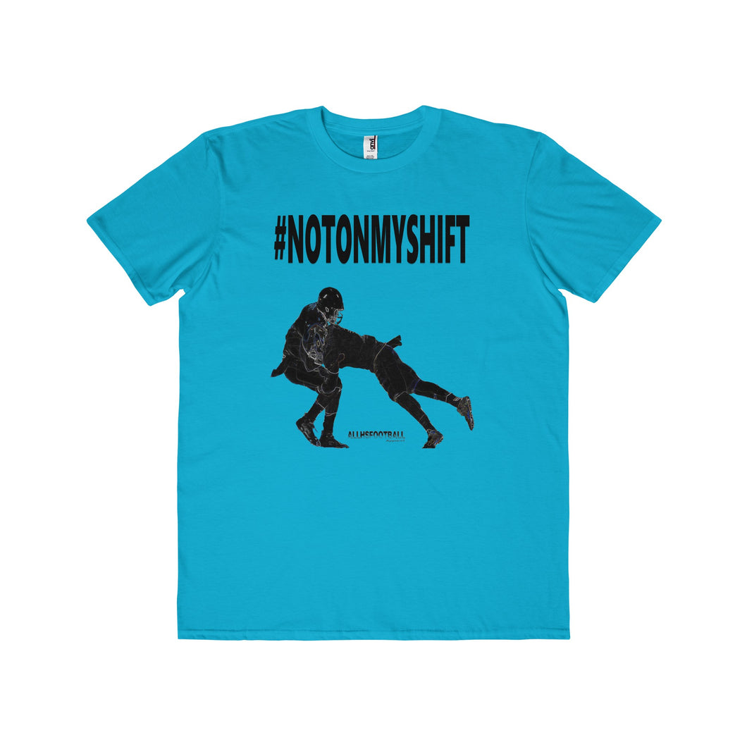 #NOTONMYSHIFT T-Shirt (Adults)