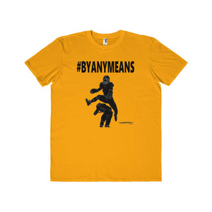 #BYANYMEANS Offensive T-Shirt (Adults)