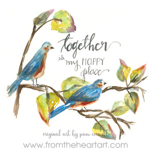 "Blue Birds "" Together is my happy place """