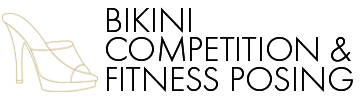 BIKINI, PHYSIQUE, FITNESS POSING & COMPETITION HEELS