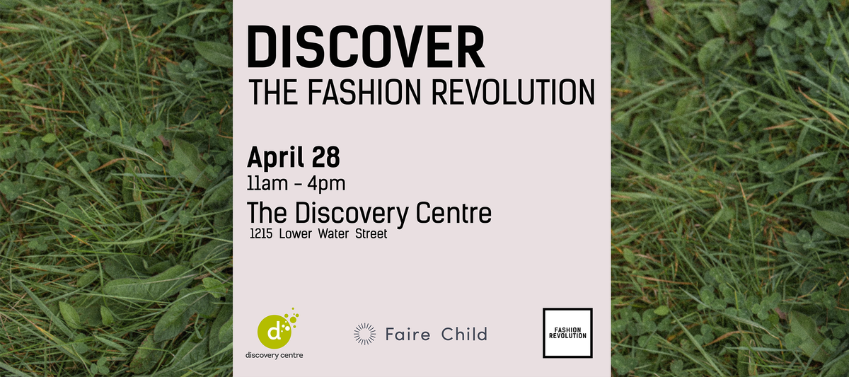 Poster for Fashion Revolution April 28th 2018 by Fair Child Weatherwear.