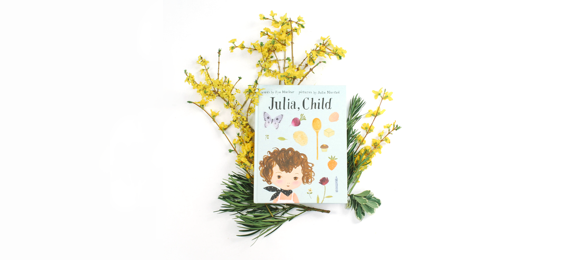 Julia Child the children's cookbook storybook as recommended by the faire child's children's book review.
